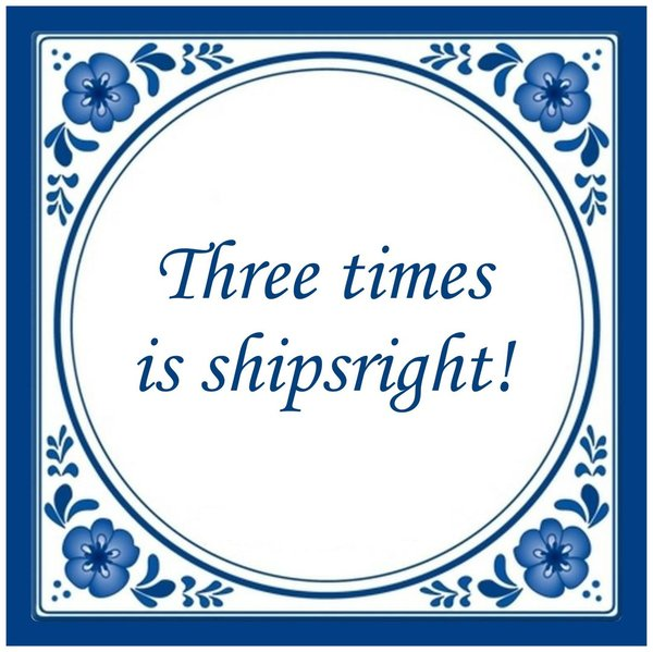 Three times is shipsright Tuinposter